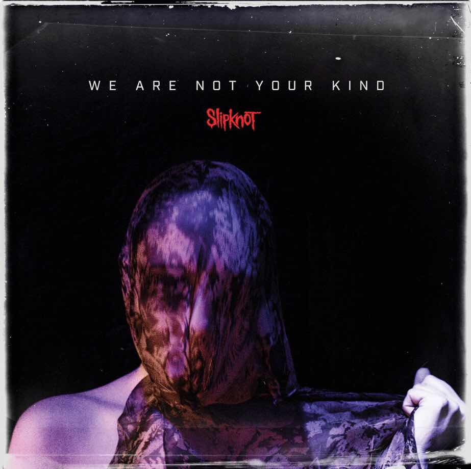 """Slipknot """"We Are Not Your Kind"""""""