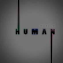 "Photo: ""Merely Human"""