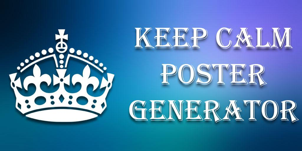 Keep Calm Poster Generator - Android Apps on Google Play