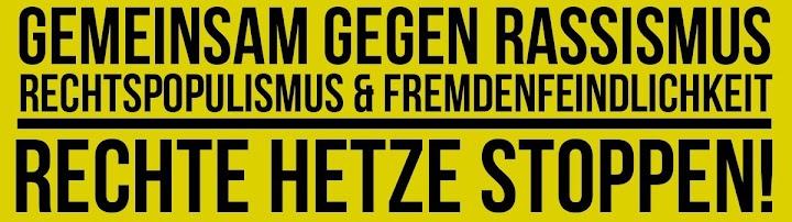 Banner: «Gemeinsam gegen Rassismus, Rechtspopulismus & Fremdenfeindlichkeit. Rechte Hetze stoppen!».