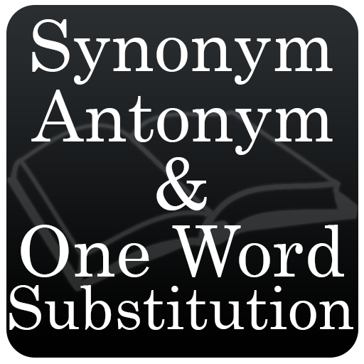 Synonyms, Antonyms & One Word Substitution - Apps on Google Play