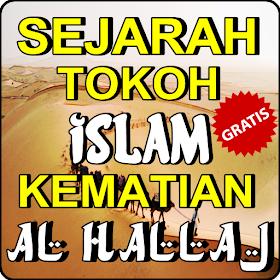Sejarah Tokoh Islam Kematian Al Hallaj