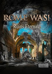 Rome Was! Ruins Eternal