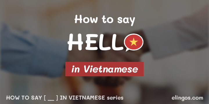 How to say hello in Vietnamese