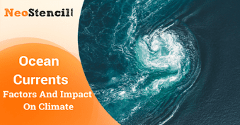 Ocean Currents - Factors and Impact on Climate