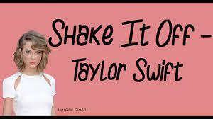 Shake It Off by Taylor Swift