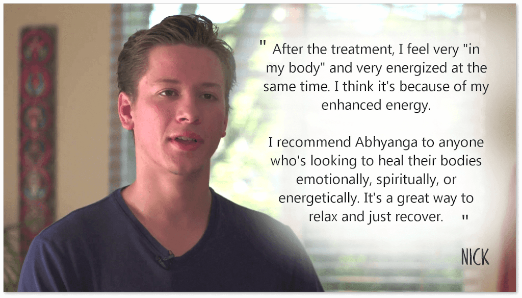 Nick's testimonial after receiving abhyanga