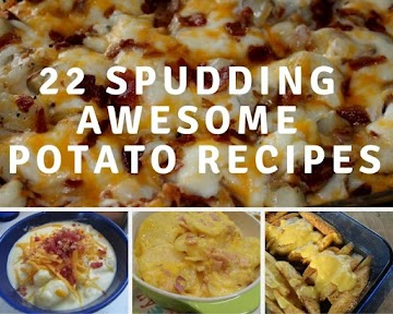 22 Spudding Awesome Potato Recipes