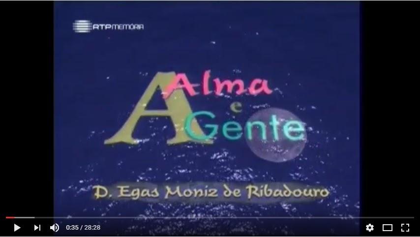 Vídeo - A Alma e a Gente - D.Egas Moniz de Ribadouro (Britiande) - 17 Mai 2003 - RTP
