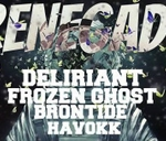 ★★Renegade★★Ft Deliriant And Friends : Amics