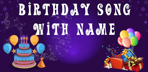 Birthday Song with Name, Offline Special Birthday Songs Maker and GIF Quotes