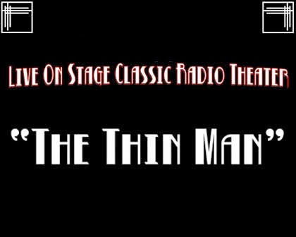 "On Stage Classic Radio Play ""The Thin Man"""
