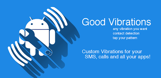 Good Vibrations - Custom vibrations for everything - Apps on Google Play
