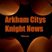 Arkham Citys Knight News