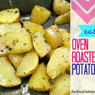 Easy Oven Roasted Potatoes.