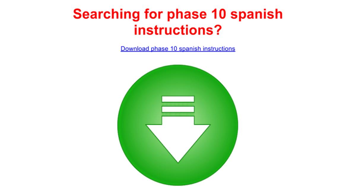 Phase 10 Spanish Instructions Google Docs