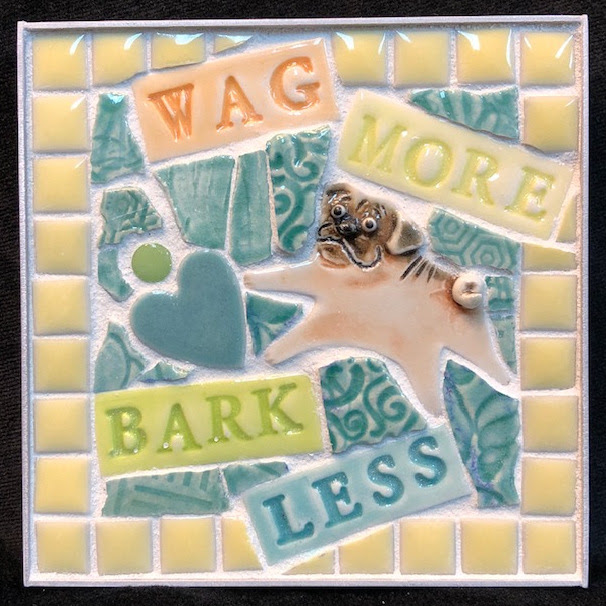 Wag More Bark Less Pug Mini Mosaic by Brenda Pokorny