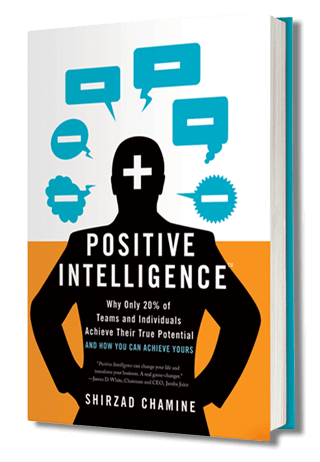 Shirzad Chamine's New York Times bestselling book, Positive Intelligence