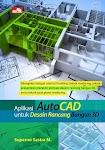"""""""Aplikasi AutoCAD untuk Desain Rancang Bangun 3D - Suparno Sastra M."""""""