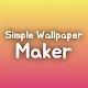Simple Wallpaper Maker