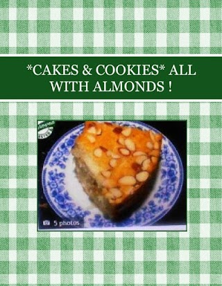 *CAKES & COOKIES*  ALL  WITH  ALMONDS !