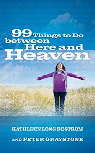 99 THINGS TO DO BETWEEN HERE & HEAVEN