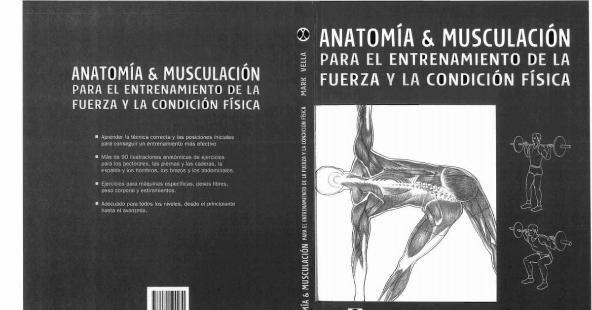 Anatomia y musculacion para el entrenamiento de la fuerza y la ...