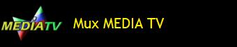 MUX MEDIA TV