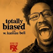 Totally Biased With W. Kamau Bell