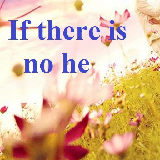 If there is no he