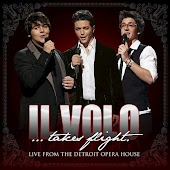 Il Volo...Takes Flight (Live From The Detroit Opera House)