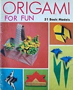 Photo: Origami for Fun Takahama, Toshie Kodansha International (JPN) 2002 Paperback 96 pp ISBN 4889960961 or Shufunotomo Co. LTD of Japan - 1981