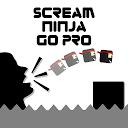 Scream Ninja Go Pro