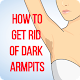 How to get rid of dark armpits for PC-Windows 7,8,10 and Mac