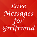 Love Messages for Girlfriend 2019 icon