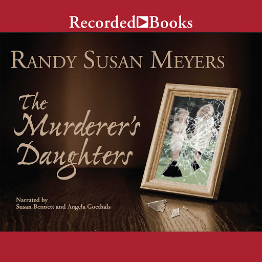 The Murderers Daughters By Randy Susan Meyers Audiobooks On