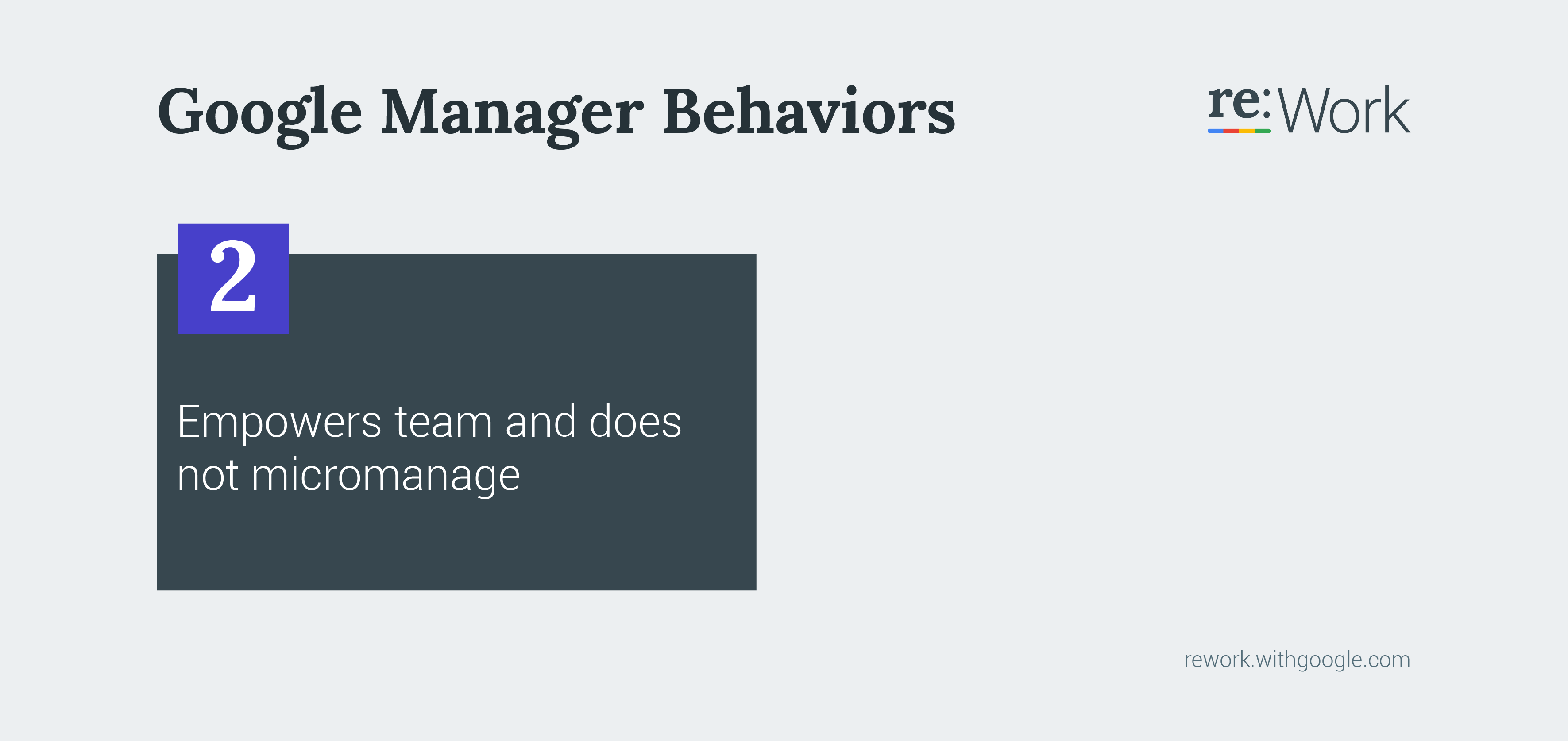 Google Manager Behavior 2 Empowers team and does not micromanage.