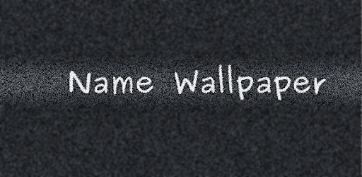 Name Wallpaper - Apps on Google Play