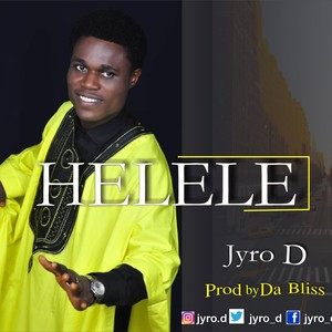 Helele by Jyro-d Upload Your Music Free