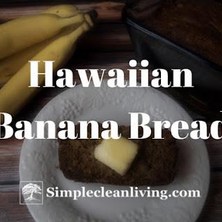Hawaiian Banana Bread.