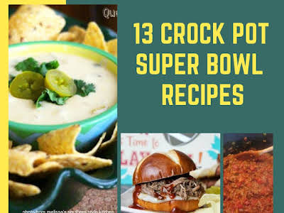 13 Crock Pot Super Bowl Recipes
