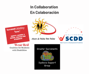 The logos for the Coalition for Students, with Disabilities, The Greater Sacramento Dyslexia Support Group, Apoyo de Padres Para Padres, and the State Council on Developmental Disabilities
