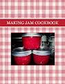 MAKING  JAM COOKBOOK