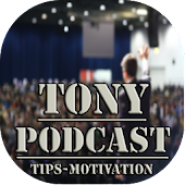 Tony's Tips–Motivation Podcast