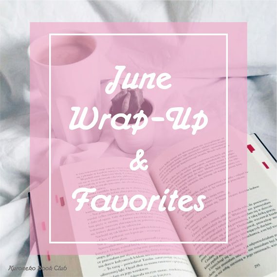 June Wrap-Up & Favorites