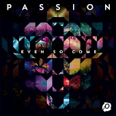 Even So Come (Live) (feat. Chris Tomlin)