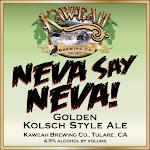 Kaweah Neva Say Neva!