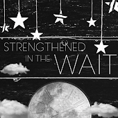 Strengthened in the Wait
