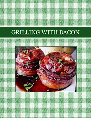 GRILLING WITH BACON