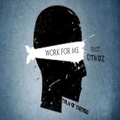 Work for Me (feat. Citikidz)